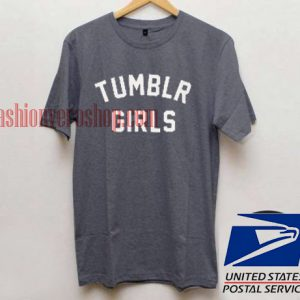 Tumblr Girls Unisex adult T shirt