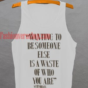 Wanting To Be Someone Tank top