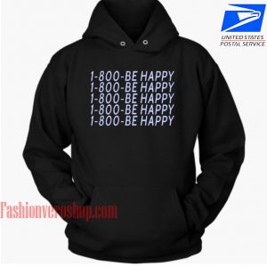 1 800 BEHAPPY HOODIE Unisex Adult Clothing