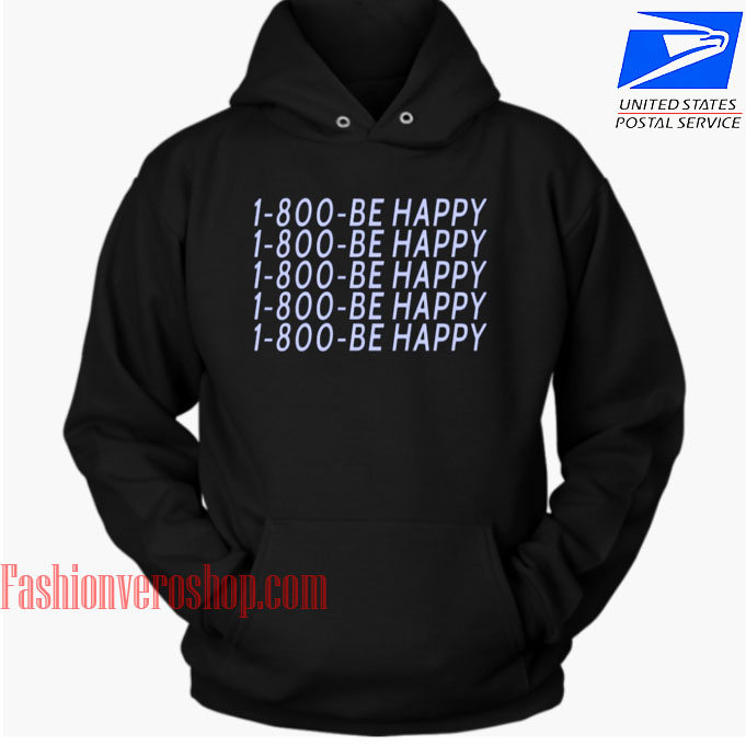 1-800-BEHAPPY HOODIE - Unisex Adult Clothing