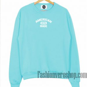 American 1976 Made Sweatshirt