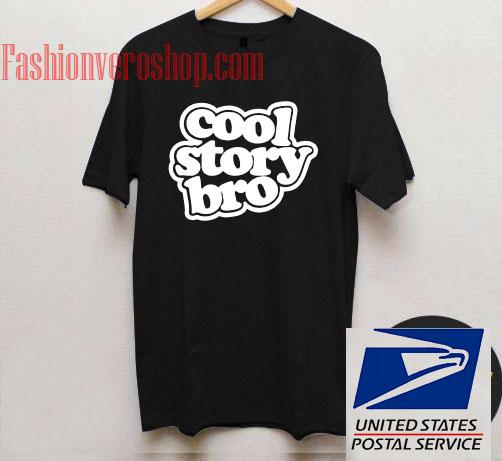 Cool Story Bro Unisex adult T shirt