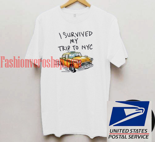 I Survived My Trip To NYC Unisex adult T shirt 1280a285df9