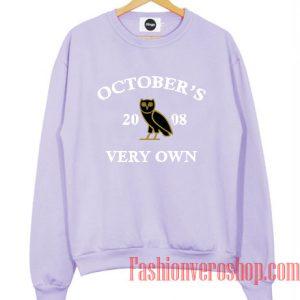 October's Very Own Sweatshirt