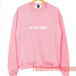 On My Mind Sweatshirt