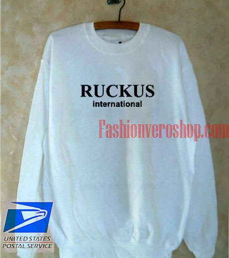 Ruckus International Sweatshirt