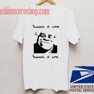 Shrek is love Shrek is life Unisex adult T shirt
