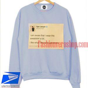 Tyler Joseph Quotes Sweatshirt
