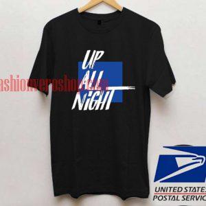 Up All Night T shirt