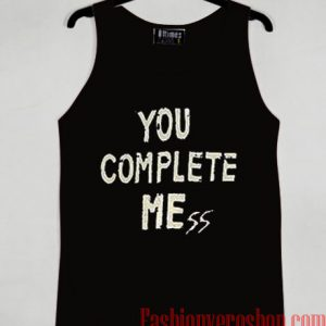 You Complete Mess Tank top