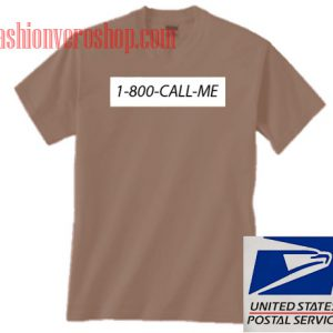 1 800 Call Me Unisex adult T shirt