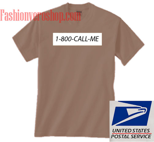1 800 Call Me Unisex adult T shirt