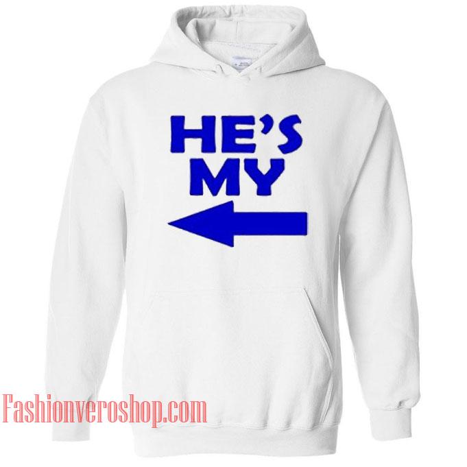 He's My HOODIE - Unisex Adult Clothing