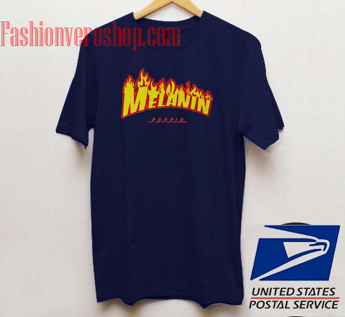 1f2762a719c Melanin Poppin Fire Unisex adult T shirt – fashionveroshop