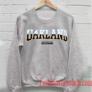 Oakland California Sweatshirt