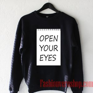 Open Your Eyes Sweatshirt