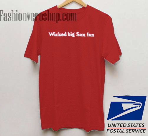 c3ea28c1295 Wicked Big Sox Fan Red Color Unisex adult T shirt