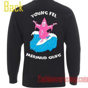 Young Fel Mermaid Gang Sweatshirt