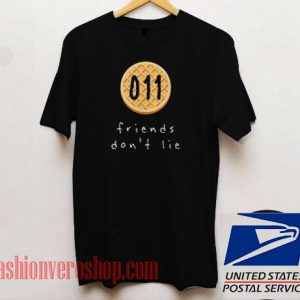 011 Friends Don't Lie Unisex adult T shirt