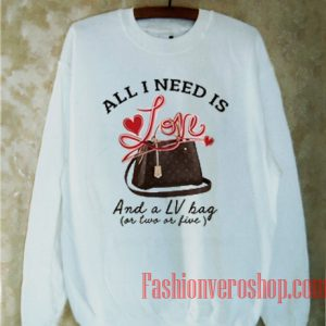 All I Need Is Love Sweatshirt