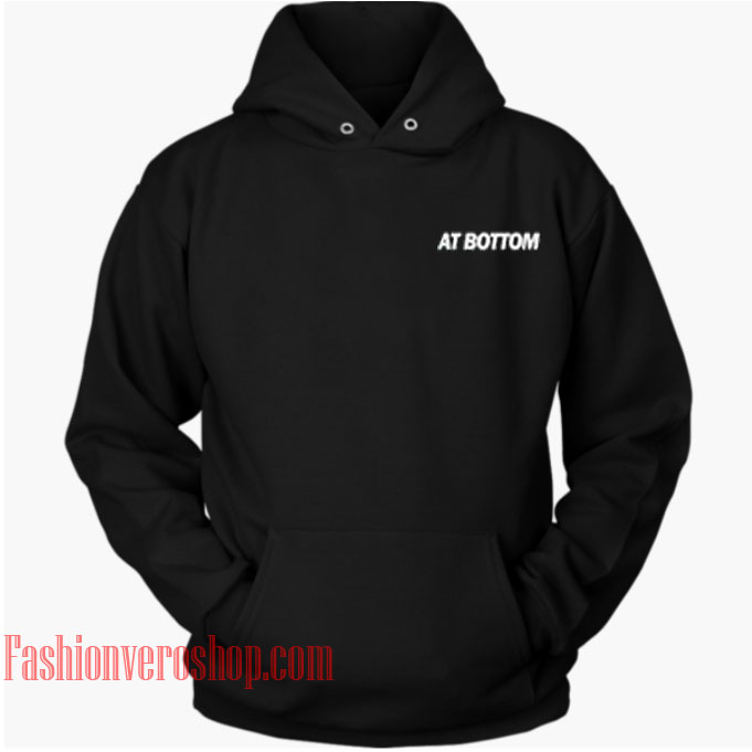 At Bottom HOODIE - Unisex Adult Clothing