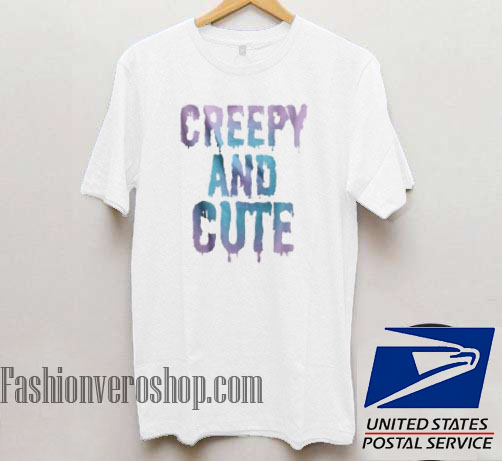 Creepy And Cute Unisex adult T shirt