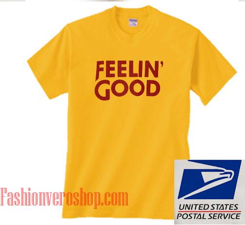 Feelin Good Unisex adult T shirt