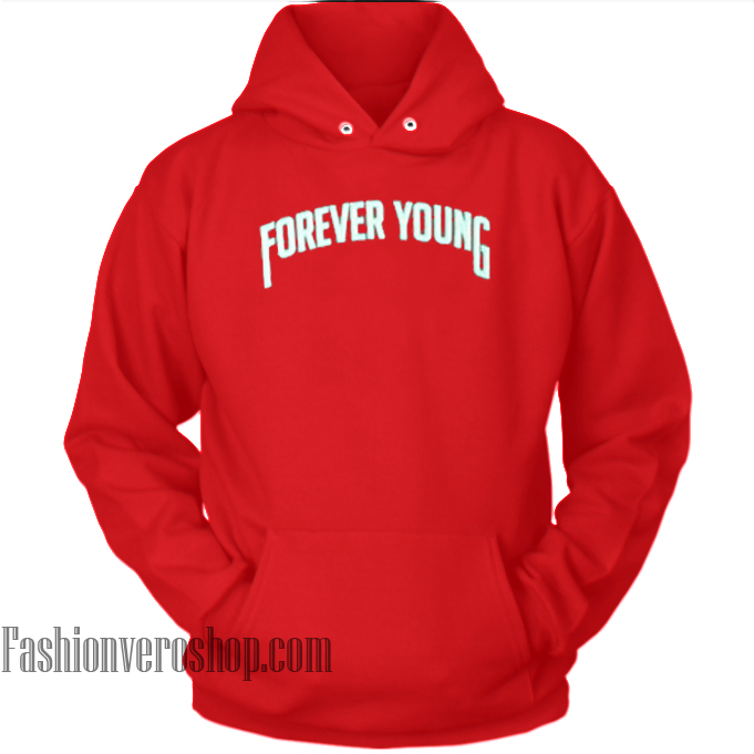 Forever Young HOODIE - Unisex Adult Clothing