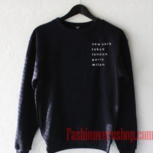 New York Tokyo London Paris Milan Sweatshirt