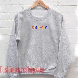 Sorry Sweatshirt