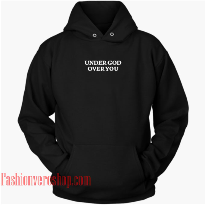 Under God Over You HOODIE - Unisex Adult Clothing