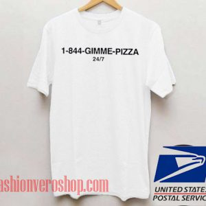 1 844 Gimme Pizza Unisex adult T shirt