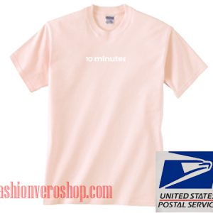 10 Minutes Light Pink Unisex adult T shirt