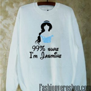 99% Sure I'm Jasmine Sweatshirt