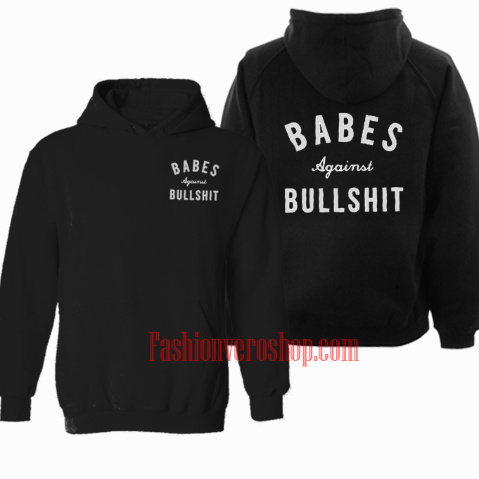 Babes Against Bullshit HOODIE - Unisex Adult Clothing