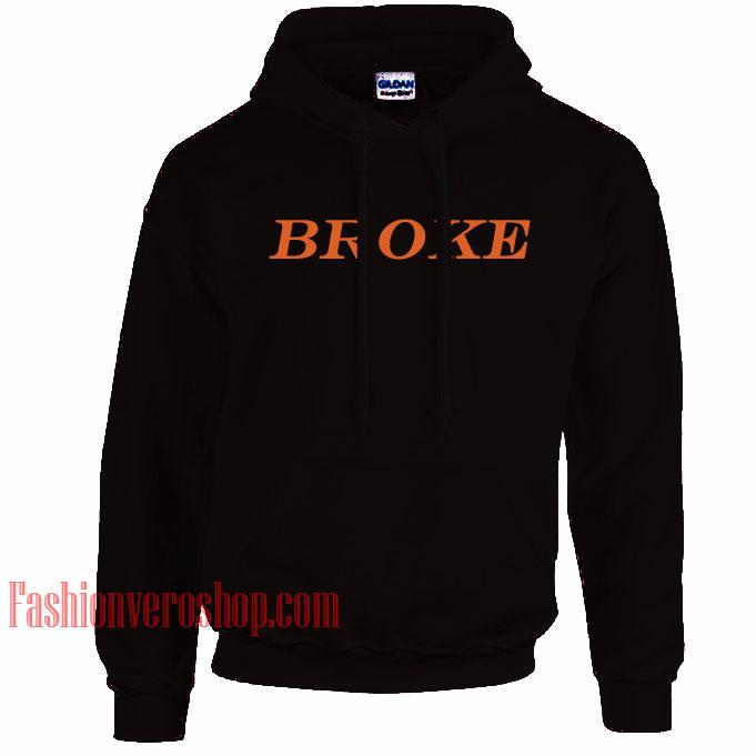 Broke HOODIE - Unisex Adult Clothing