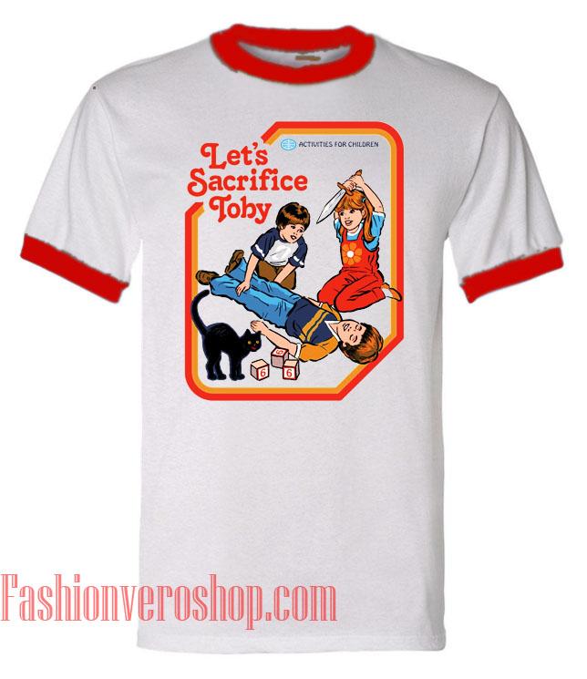 Let's Sacrifice Toby Ringer Unisex adult T shirt