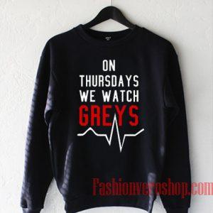 On Thursdays We Watch Greys Sweatshirt