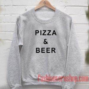 Pizza And Beer Sweatshirt