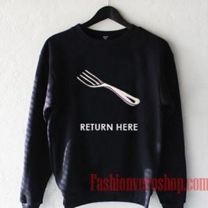 Return Here Sweatshirt