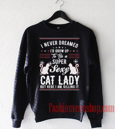 Sexy Cat Lady Sweatshirt