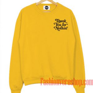 Thank You For Nothin Sweatshirt