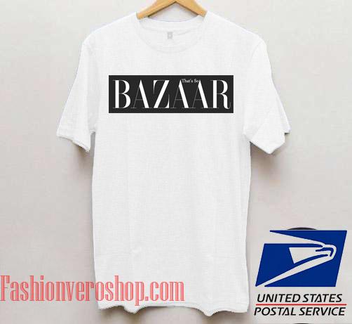 That's So Bazaar Unisex adult T shirt