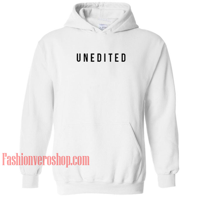 Unedited HOODIE - Unisex Adult Clothing