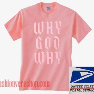 438d238e587 Why God Way Unisex adult T shirt