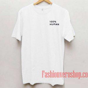 100% Human Unisex adult T shirt