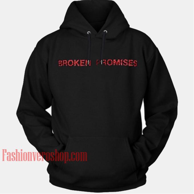 Broken Promises HOODIE - Unisex Adult Clothing