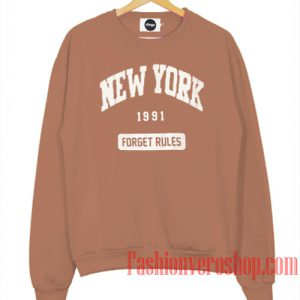 New York 1991 Forget Rules Sweatshirt