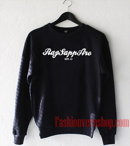 Ray SappAro Est 13 Sweatshirt