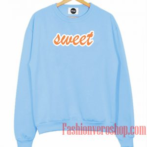 Sweet Sweatshirt